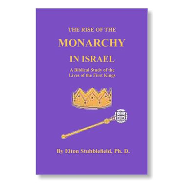 The Rise of the Monarchy in Israel: A Biblical Study of the Lives of the Fi
